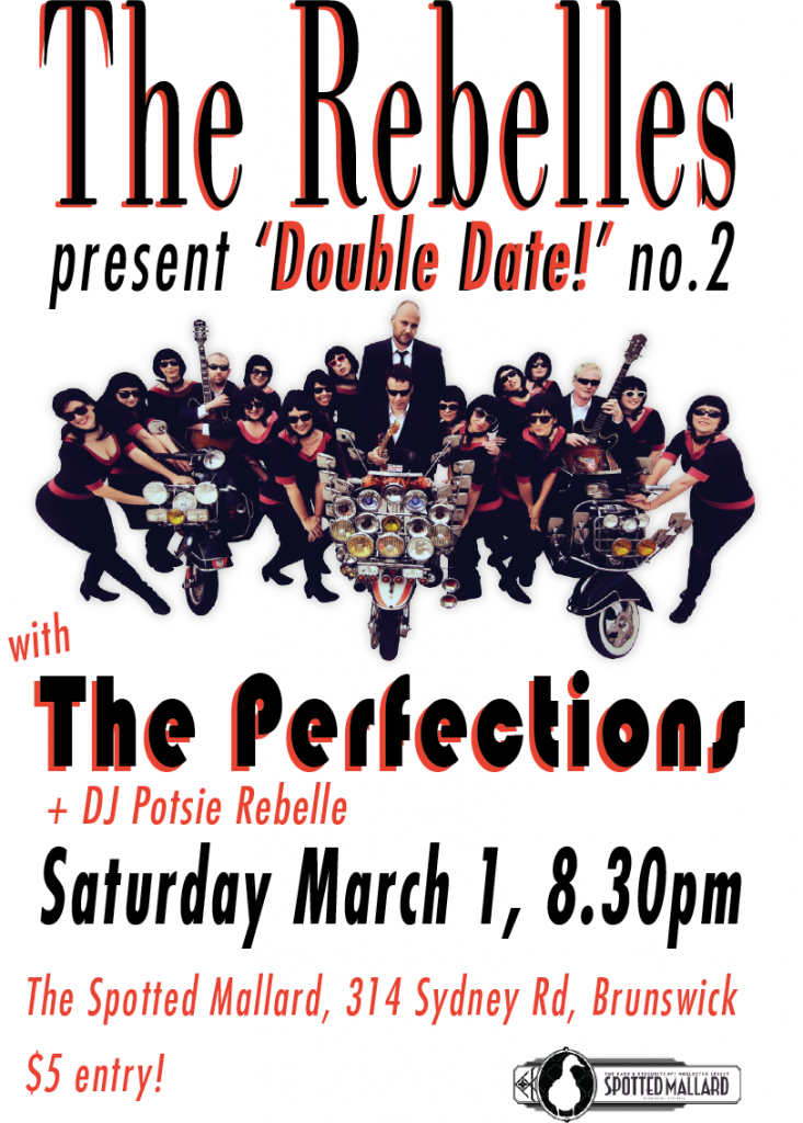"""The Rebelles present """"Double Date"""" No.2 with The Perfections - Saturday March 1 at the Spotter Mallard"""